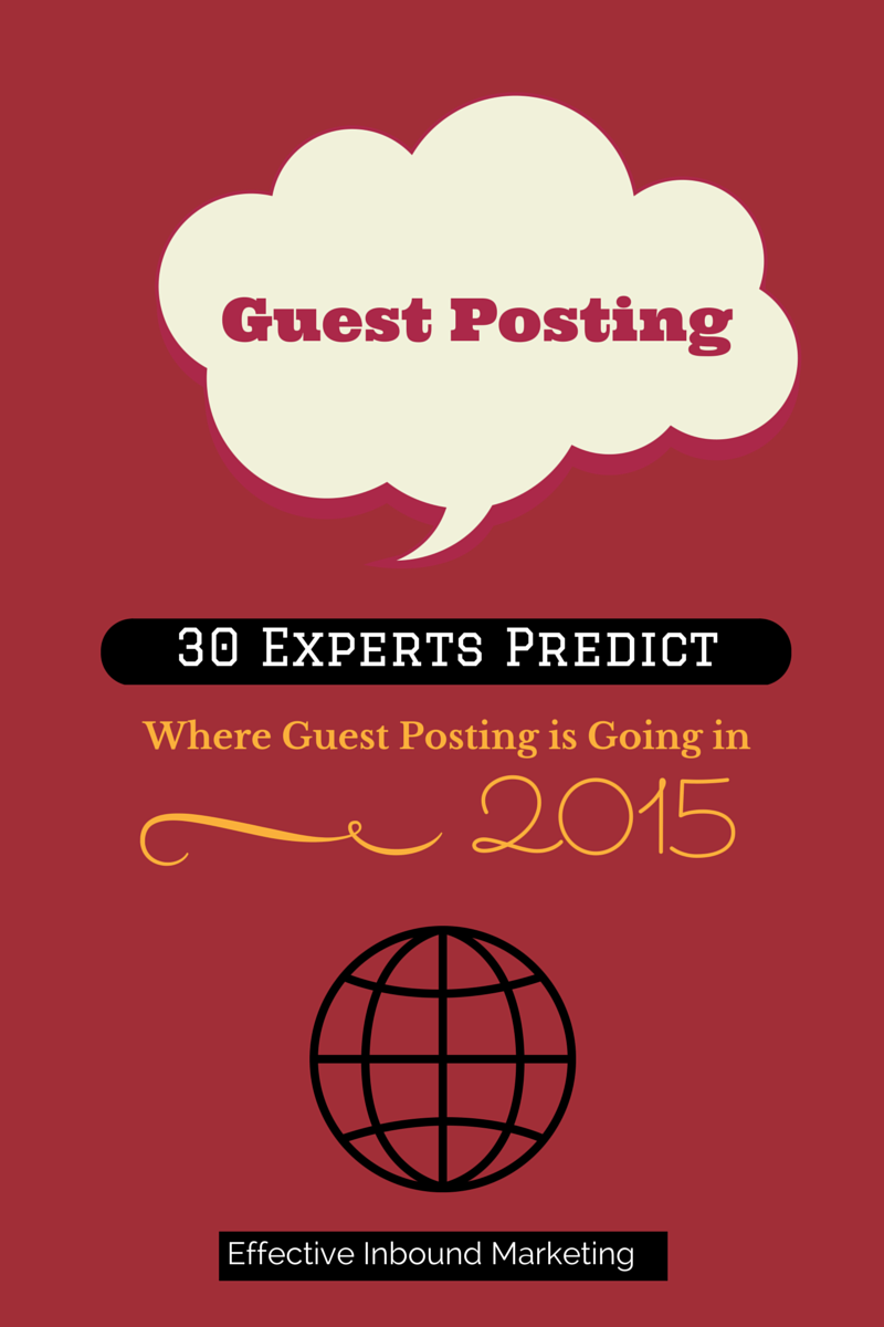 Prediction on 2015: What 30 Experts Think Will Happen to Guest Posting