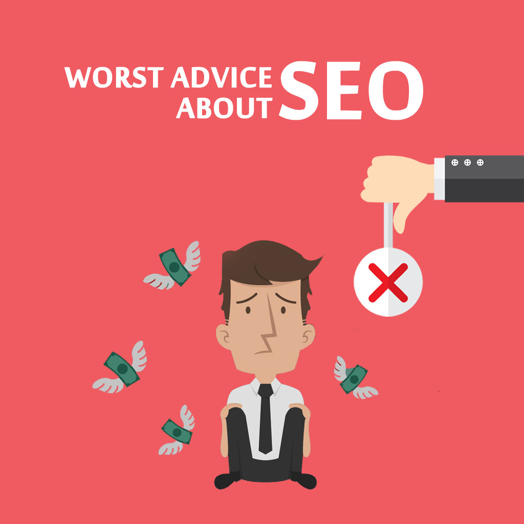 The Worst Advice You Will Ever Get About SEO